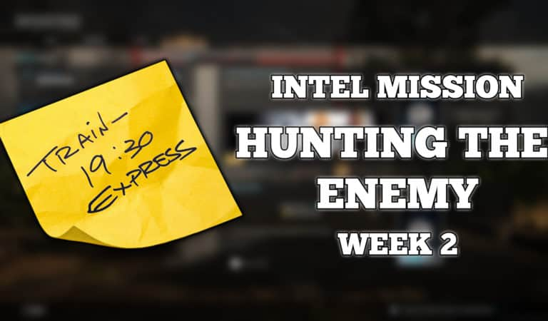 Intel Mission Guide - Hunting the Enemy (Week 2)
