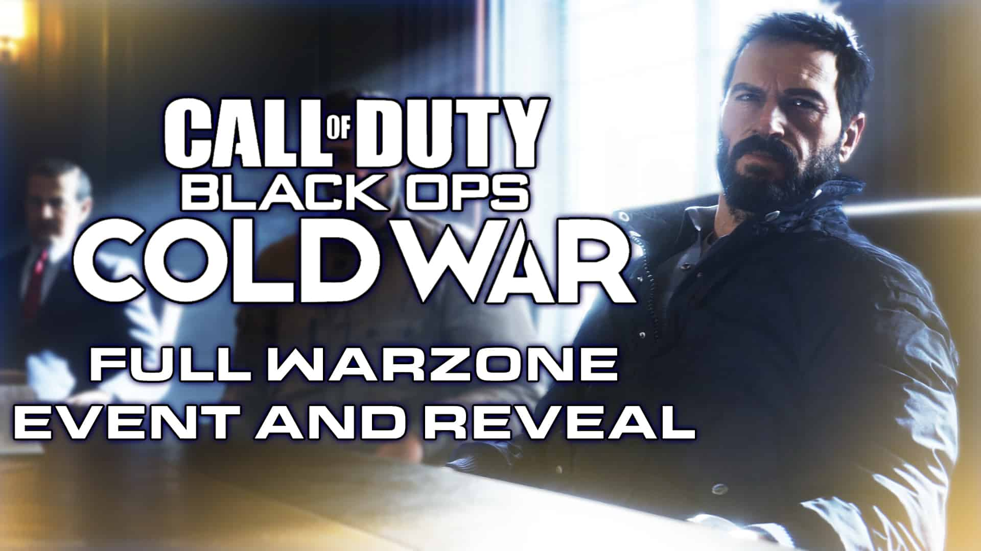 Call Of Duty Black Ops Cold War Reveal Full Warzone Live Event Details Warzone Downsights